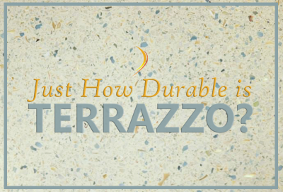 Just How Durable is Terrazzo?