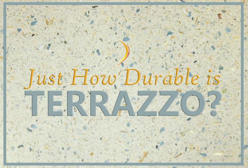 Just How Durable is Terrazzo?
