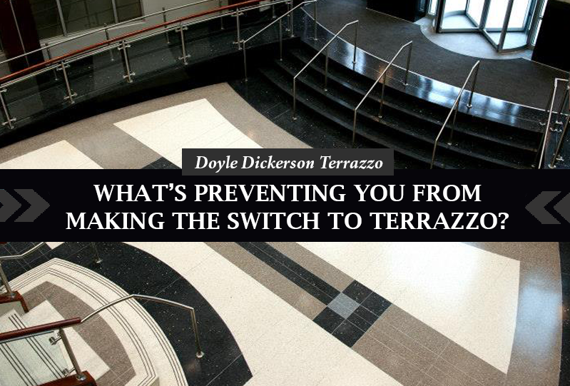 What's Preventing You From Making the Switch to Terrazzo?