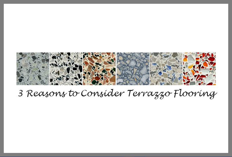 3 Reasons To Consider Terrazzo Flooring Doyle Dickerson