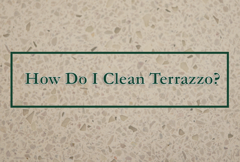 How Do I Clean Terrazzo Floors Doyle Dickerson Terrazzo - How to maintain terrazzo floors