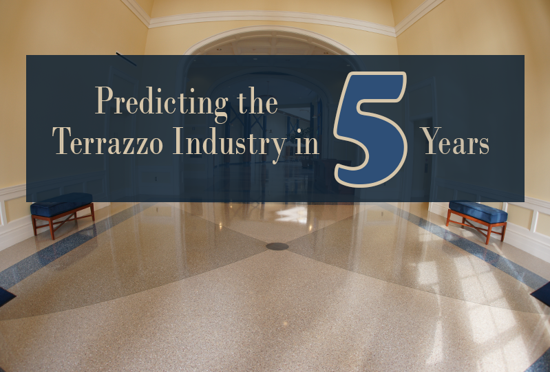 Predicting the terrazzo industry in 5 years