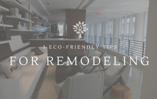 3 Eco-Friendly Tips for Remodeling