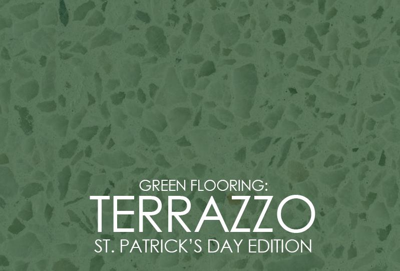 Green Flooring: Terrazzo St. Patrick's Day Edition