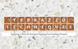 Terrazzo Techniques: Applying a Thin-Set Terrazzo Topping over Existing Terrazzo