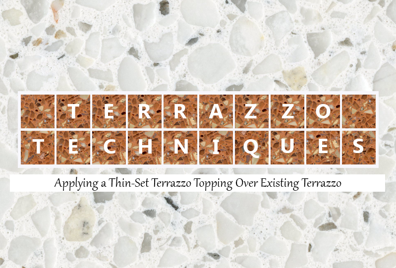 Terrazzo Techniques Thin Set Terrazzo Topping Over Existing