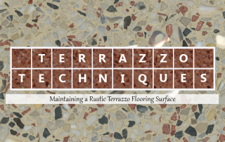 Terrazzo Techniques: Maintaining a Rustic Terrazzo Flooring Surface