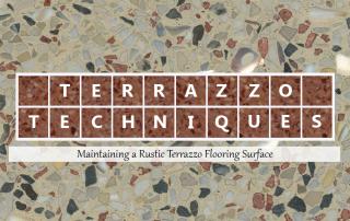 Terrazzo Techniques: Maintaining a Rustic Terrazzo Flooring Surface