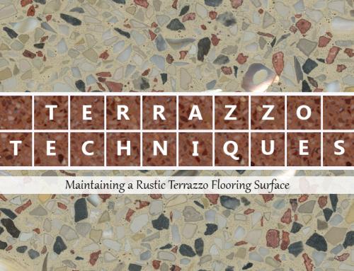 Terrazzo Techniques: Maintaining Rustic Terrazzo