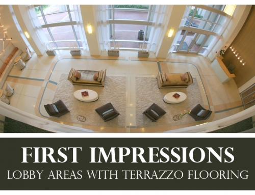 First Impressions: Lobby Areas with Terrazzo Flooring