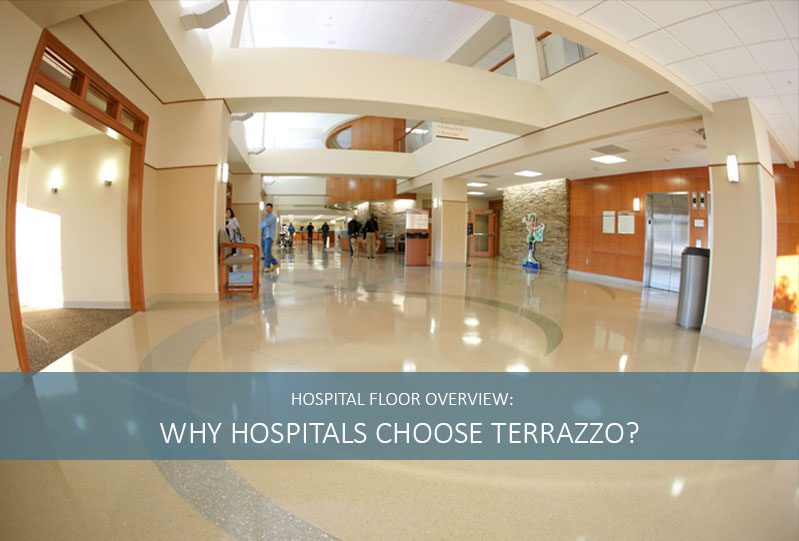 Hospital Floor: Why Hospitals Choose Terrazzo Flooring