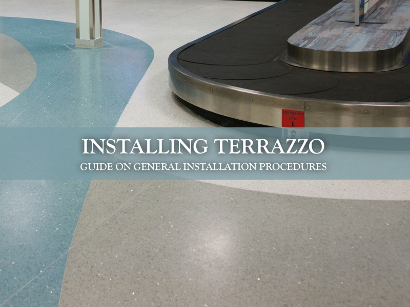 Installing Terrazzo General Installation Procedures